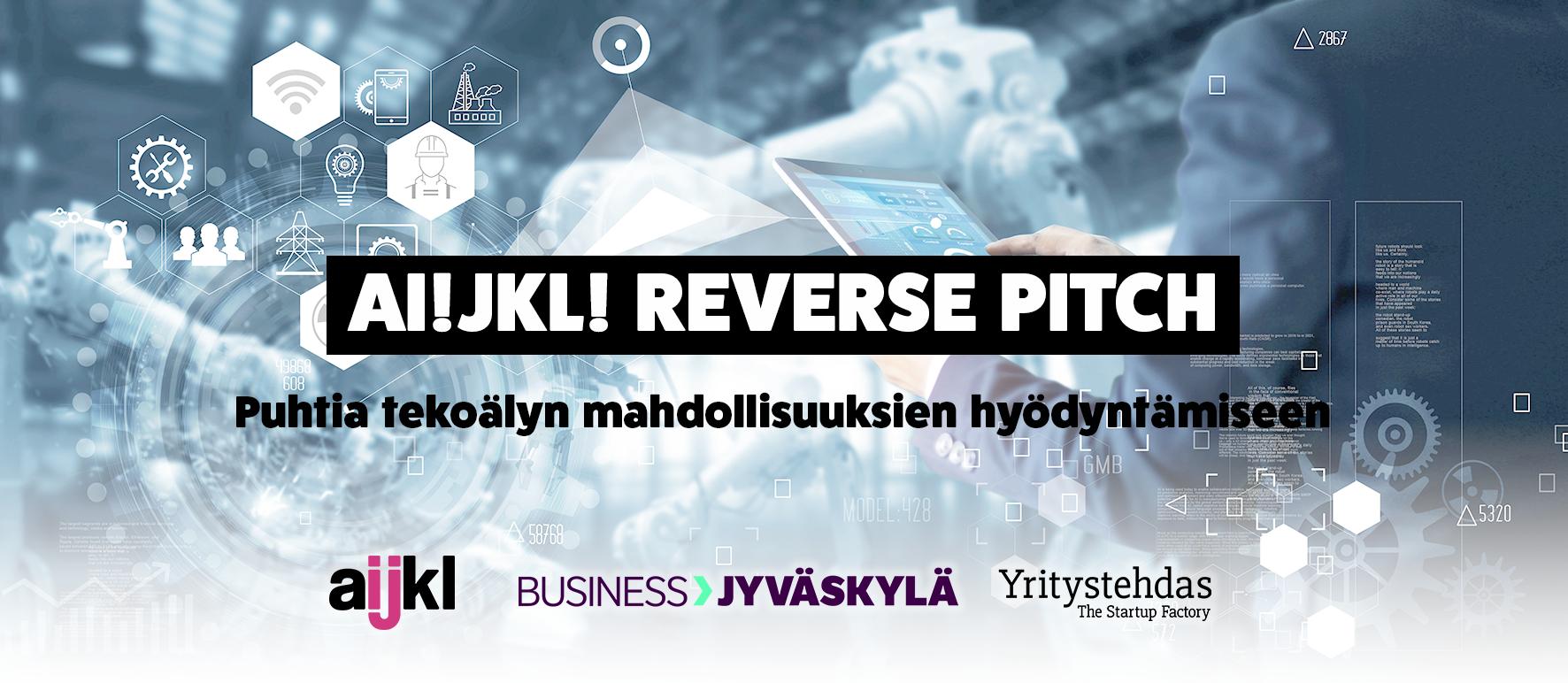 AI! JKL! Reverse Pitch – Puhtia tekoälyn mahdollisuuksien hyödyntämiseen